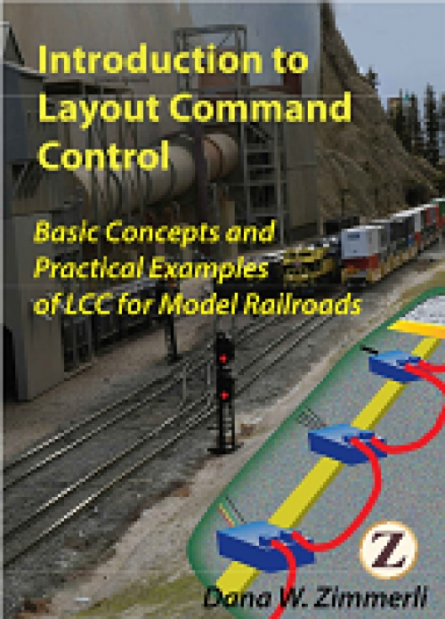 Introduction to Layout Command Control: Basic Concepts and Practical Examples of LCC for Model Railroads